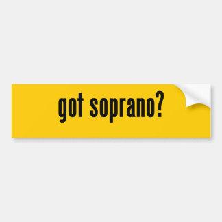 got soprano? bumper sticker