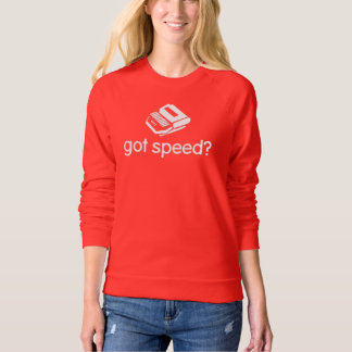 Got Speed? court reporter Sweatshirt