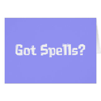 Got Spells Gifts Greeting Card