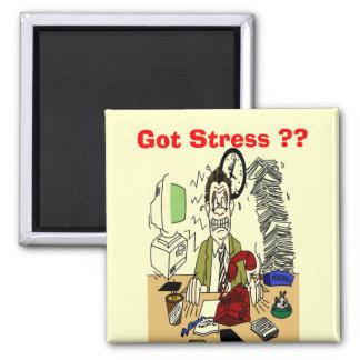 Got Stress Fridge Magnets