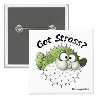Got Stress? Puffer Fish 15 Cm Square Badge