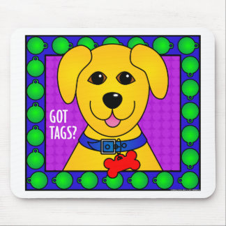 Got Tags?-Dog Mouse Pad