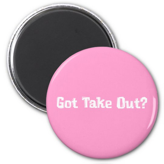 Got Take Out Gifts 6 Cm Round Magnet