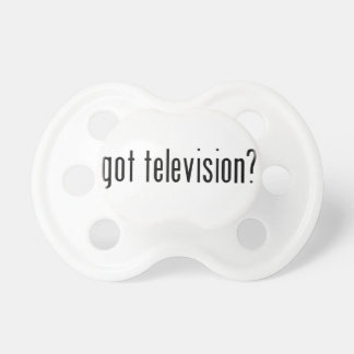got television pacifiers