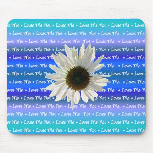 Got the Loves Me, Loves Me Not Blues? We do! Mouse Pad
