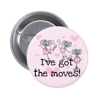 Got The Moves Ballet T-shirts and Gifts 6 Cm Round Badge
