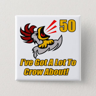Got To Crow 50th Birthday Gifts 15 Cm Square Badge