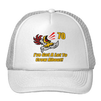 Got To Crow 70th Birthday Gifts Trucker Hat