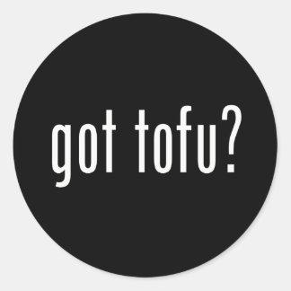 Got Tofu? Vegan Vegetarian Protein! Round Sticker