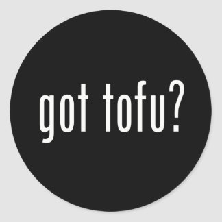 Got Tofu? Vegan Vegetarian Protein! Classic Round Sticker