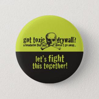 Got Toxic Drywall? 6 Cm Round Badge