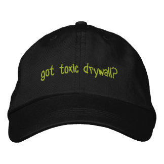Got Toxic Drywall? Embroidered Hat