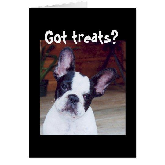 'Got treats?' Card