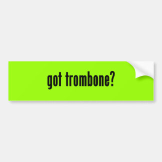 got trombone? bumper sticker