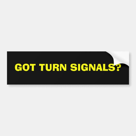 GOT TURN SIGNALS? BUMPER STICKER