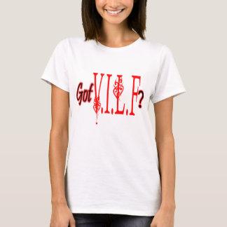 Got VILF? T-Shirt