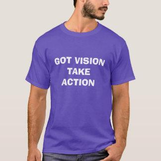 GOT VISION TAKE  ACTION T-Shirt