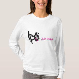 Got Wake? Women edition T-Shirt