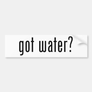 got water? bumper sticker