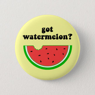 Got watermelon? 6 cm round badge