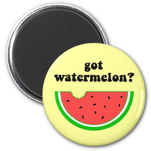 Got watermelon? fridge magnet