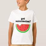 Got watermelon? T-Shirt