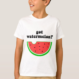 Got watermelon? T-Shirt