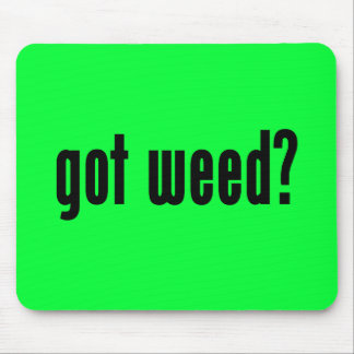 got weed? mouse pad