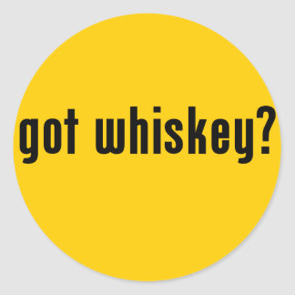 got whiskey? classic round sticker