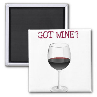GOT WINE? CUTE WINE GLASS PRINT MAGNET