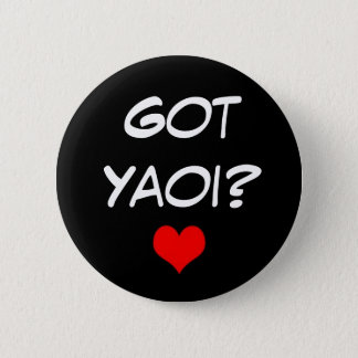 Got Yaoi? 6 Cm Round Badge