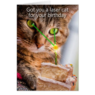 Got you a laser cat for your birthday. card