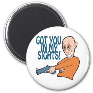 Got You In My Sights 6 Cm Round Magnet