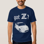Got Z? Tshirt