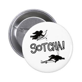 'GOTCHA' Cupid's Duel 6 Cm Round Badge