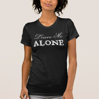 Goth Leave Me ALONE T-Shirt