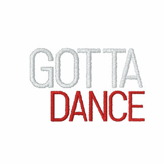Gotta Dance - Embroidered!! Embroidered Hoody