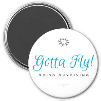 Gotta Fly! Going Skydiving 7.5 Cm Round Magnet