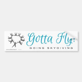 Gotta Fly! Going Skydiving Bumper Sticker
