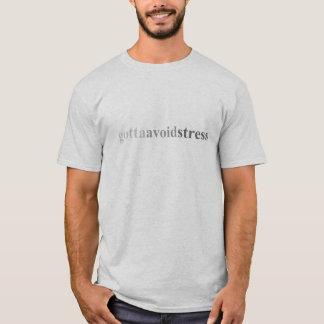 """Gotta - """"Gotta Avoid Stress"""" T-Shirt"""