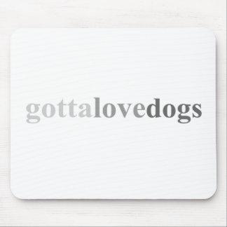 """Gotta - """"Gotta Love Dogs"""" Mouse Mat"""