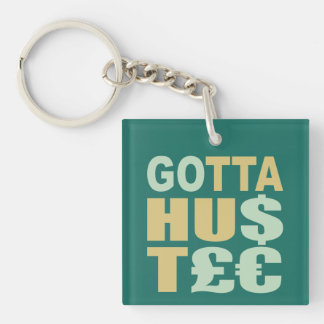 GOTTA HUSTLE / HU$T£€ custom key chain