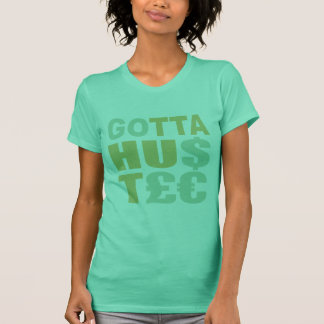 GOTTA HUSTLE / HU$T£€ shirt – choose style, color