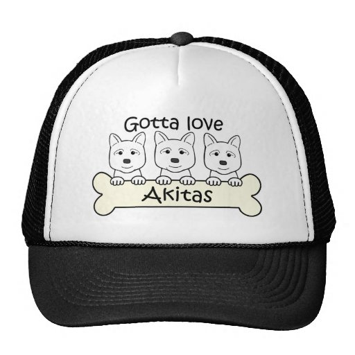 Gotta Love Akitas Trucker Hats