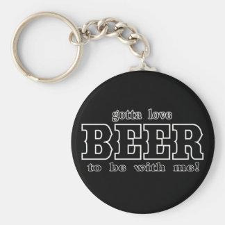 gotta love BEER Basic Round Button Key Ring
