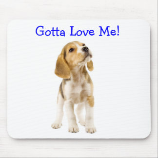 Gotta Love Me Beagle Puppy Mousepad
