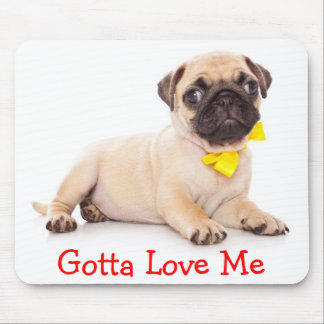 Gotta Love Me Pug Puppy Dog With Bow Mousepad