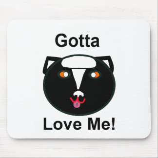 Gotta Love Me – Skunk Mousepads