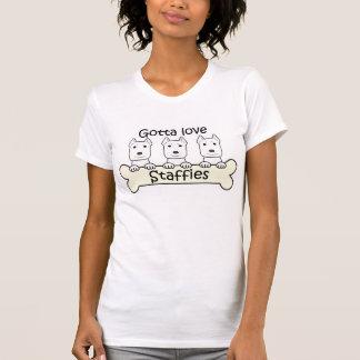 Gotta Love Staffies T-Shirt