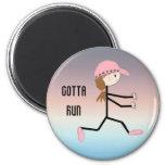 Gotta Run 6 Cm Round Magnet